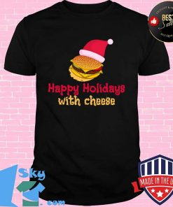 Happy Holidays With Cheese Hat Santa Clause Christmas Shirt Unisex