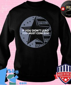 If You Don't Lead You Must Concede American Flag Shirt Sweater
