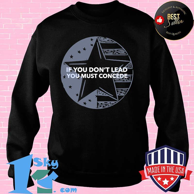 If You Don't Lead You Must Concede American Flag Shirt