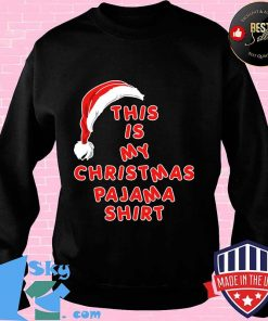 Santa claus this is my christmas pajama 2020 s Sweater