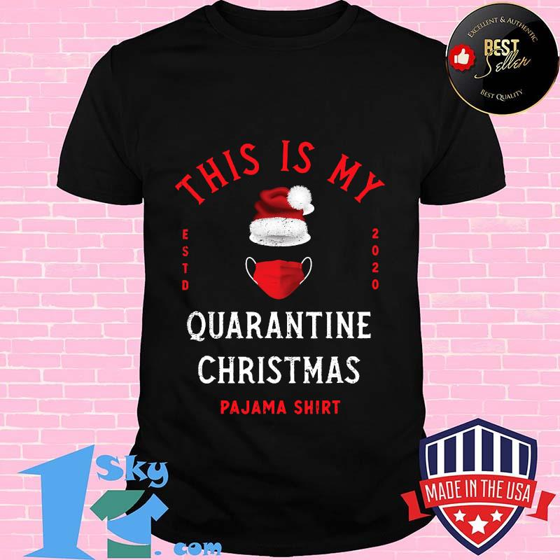This Is My Quarantine Christmas Pajama Santa S Hat Mask Shirt