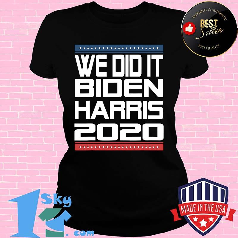 We Did It Biden Harris 2020 Victory Election Celebration Stars Shirt
