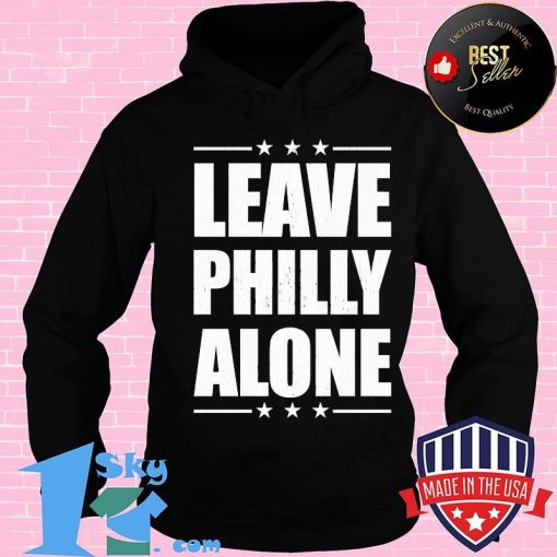 Leave Philly Alone Stars Election 2020 Hoodie