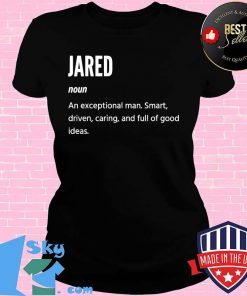 Jared Definition Noun An Exceptional Man Smart Driven Caring And Full Of Good Ideas Shirt V-neck