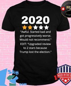 2020 Review Two Stars Awful Bad Rating Would Not Recommend Shirt Unisex