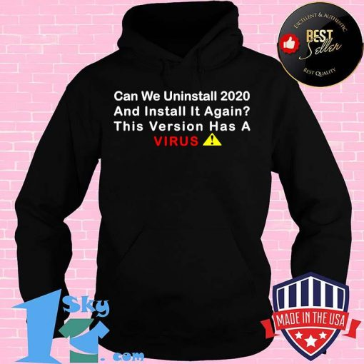 Can We Uninstall 2020 And Install It Again This Version Has A Coronavirus Essential Shirt