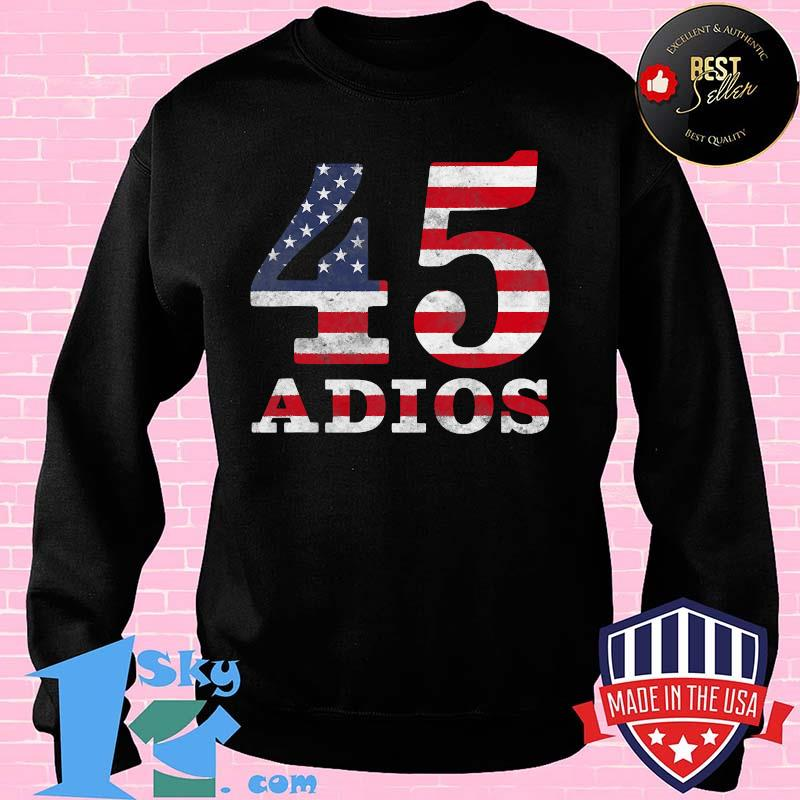 Adios Trump 45 American Flag Election 2020 Shirt Sweater