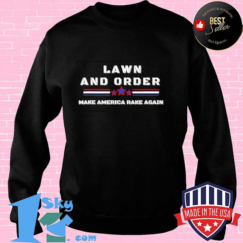 Lawn And Order Make America Rake Again Stars Vintage Shirt Sweater