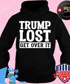 Trump lost get over it election 2020 biden won shirt