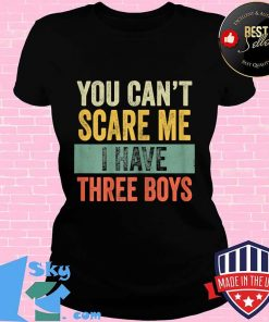 You can't scare me i have three boys funny sons mom vintage s V-neck