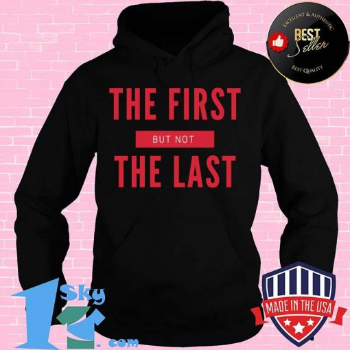 The First But Not The Last Black Female Vice President Shirt