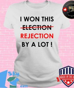I Won This Election Rejection By A Lot Donald Trump Election Shirt V-neck