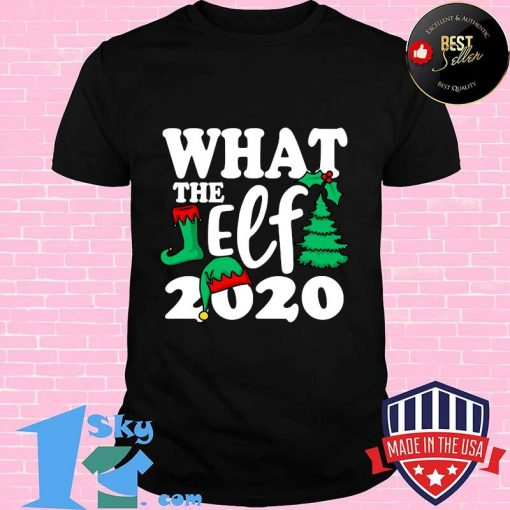 What the elf  merry  christmas   2020  shirt