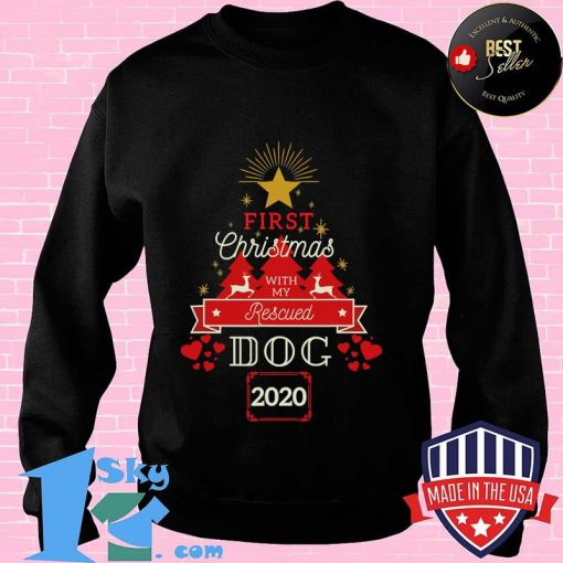 First christmas with my rescued dog xmas 2020  shirt
