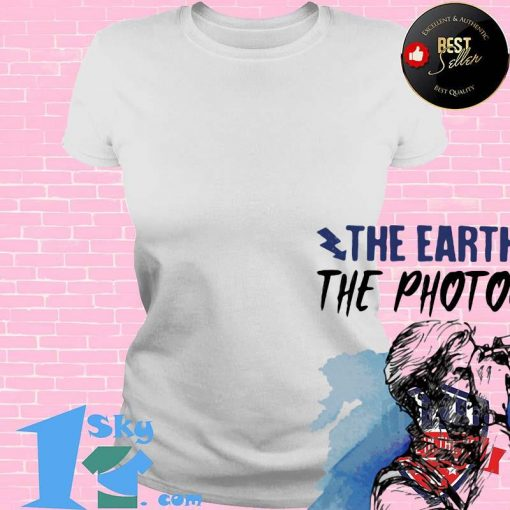 The Earth Is Art The Photographer Is Only A Witness Man Shirt