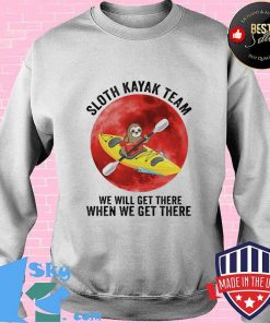 Sloth Kayak Team We Will Get There When We Get There Moon Blood Shirt Sweater