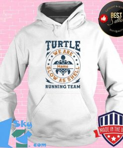 Turtle Running Team We Are Name Slow As Shell Shirt Hoodie