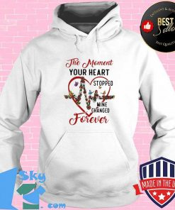The Moment Your Heart Stopped Mine Change Forever Flowers Butterflies Shirt Hoodie