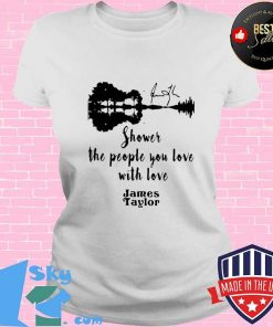 GOOD SHOWER THE PEOPLE YOU LOVE WITH LOVE JAMES TAYLOR SHIRT V-neck