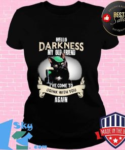 Hello Darkness My Old Friend I've Come To Drink With you Again Cats Shirt V-neck