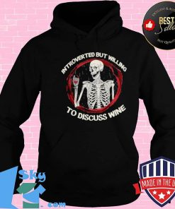 Skeleton drink wine introverted but willing to discuss wine Hoodie