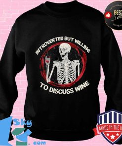 Skeleton drink wine introverted but willing to discuss wine Sweater