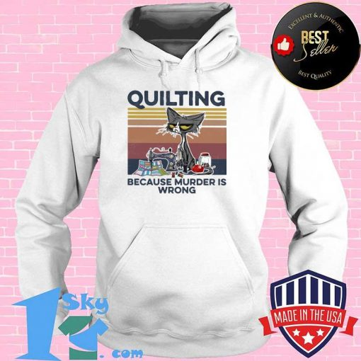 Quilting Because Murder Is Wrong Old Cat Vintage Shirt
