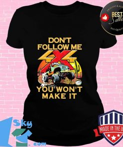 Don't Follow Me You Won't Make It Jeep Shirt V-neck