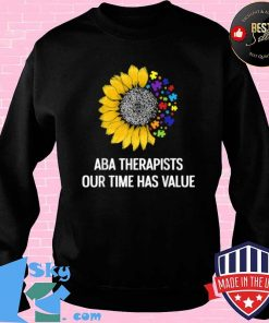 ABA Therapist Value Behavior Analyst Autism Therapy Shirt Sweater