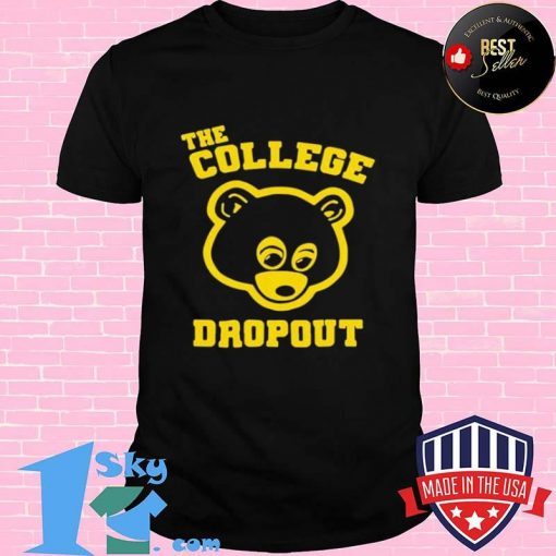 Bear the college dropout shirt