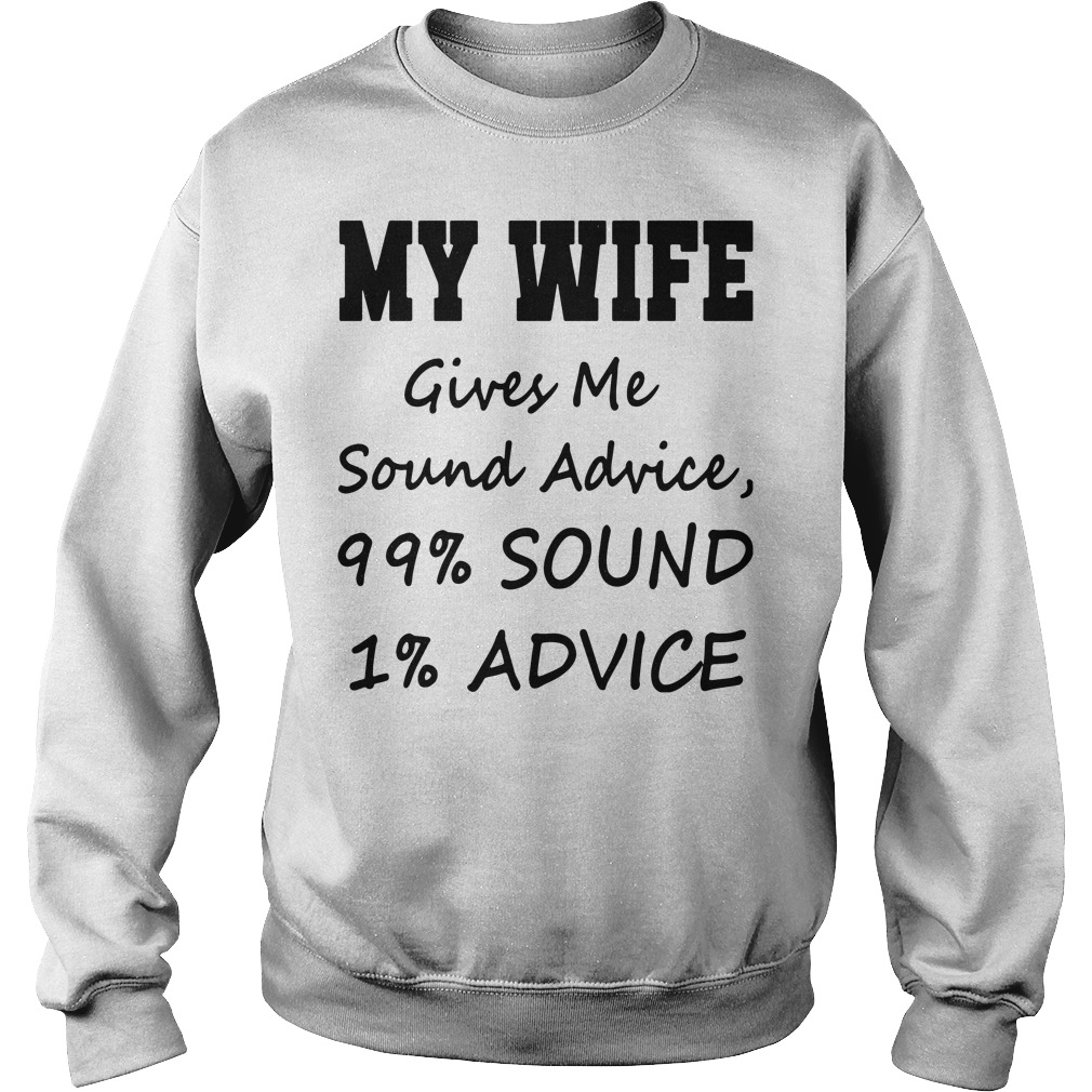 Husband Shirt My Wife Gives Me Sound Advice Shirt