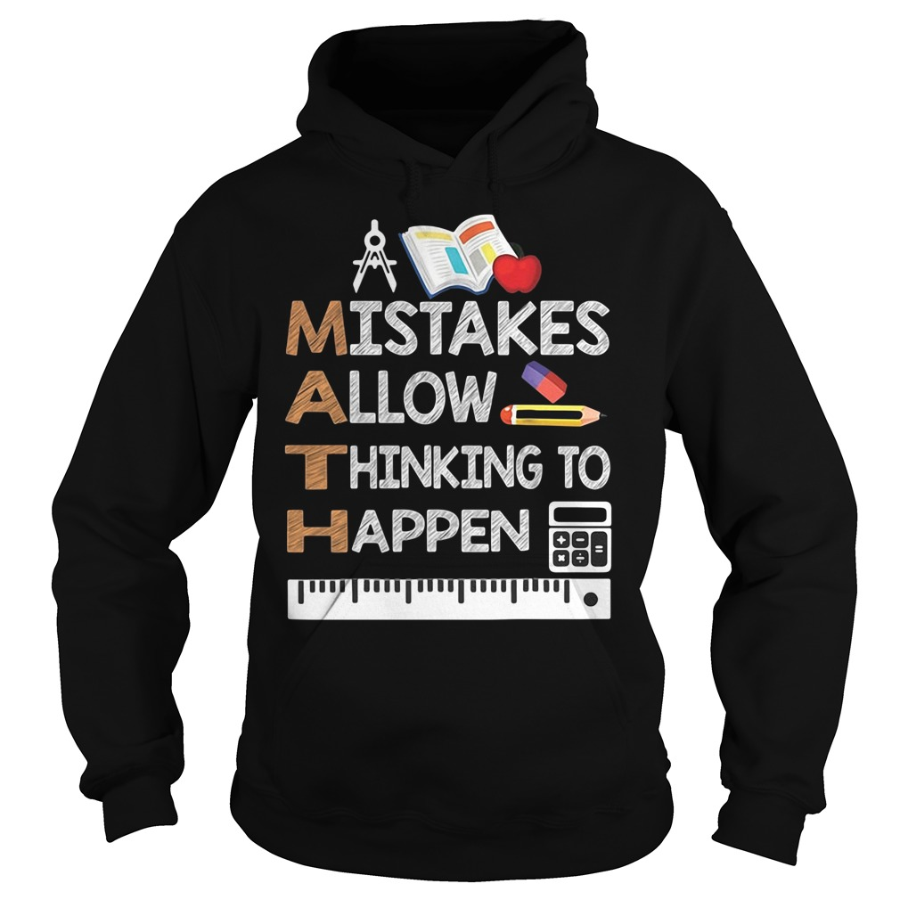 Mistakes Allow Thinking To Happen Hoodie