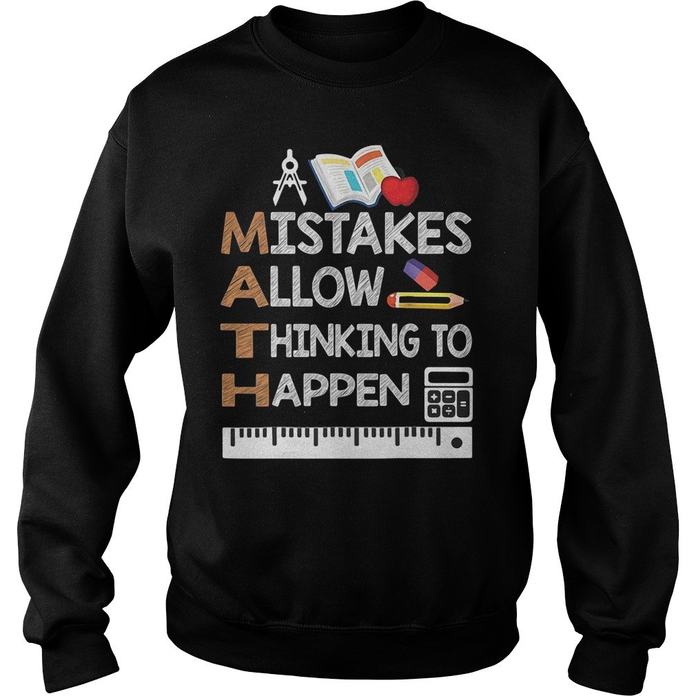 Mistakes Allow Thinking To Happen SweatShirt