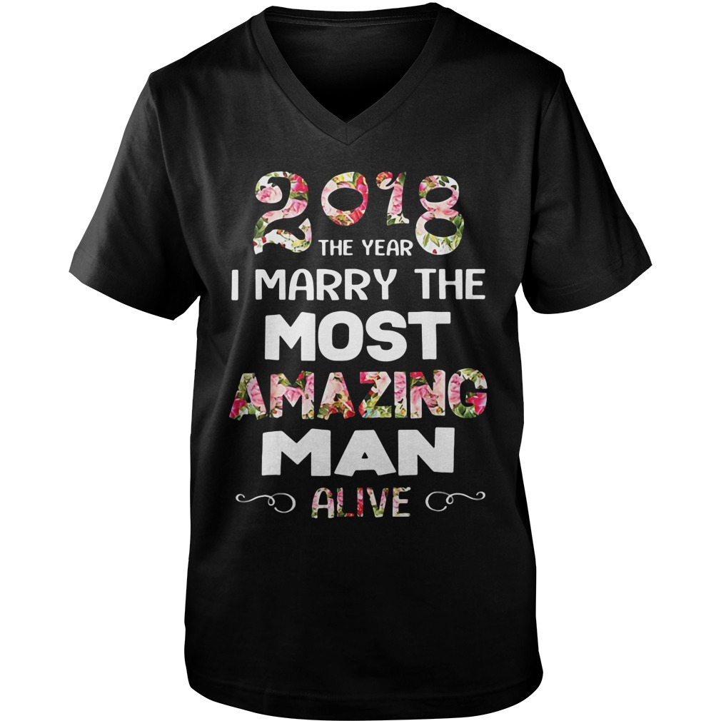 Official 2018 The Year I Marry The Most Amazing Man Alive V-Neck