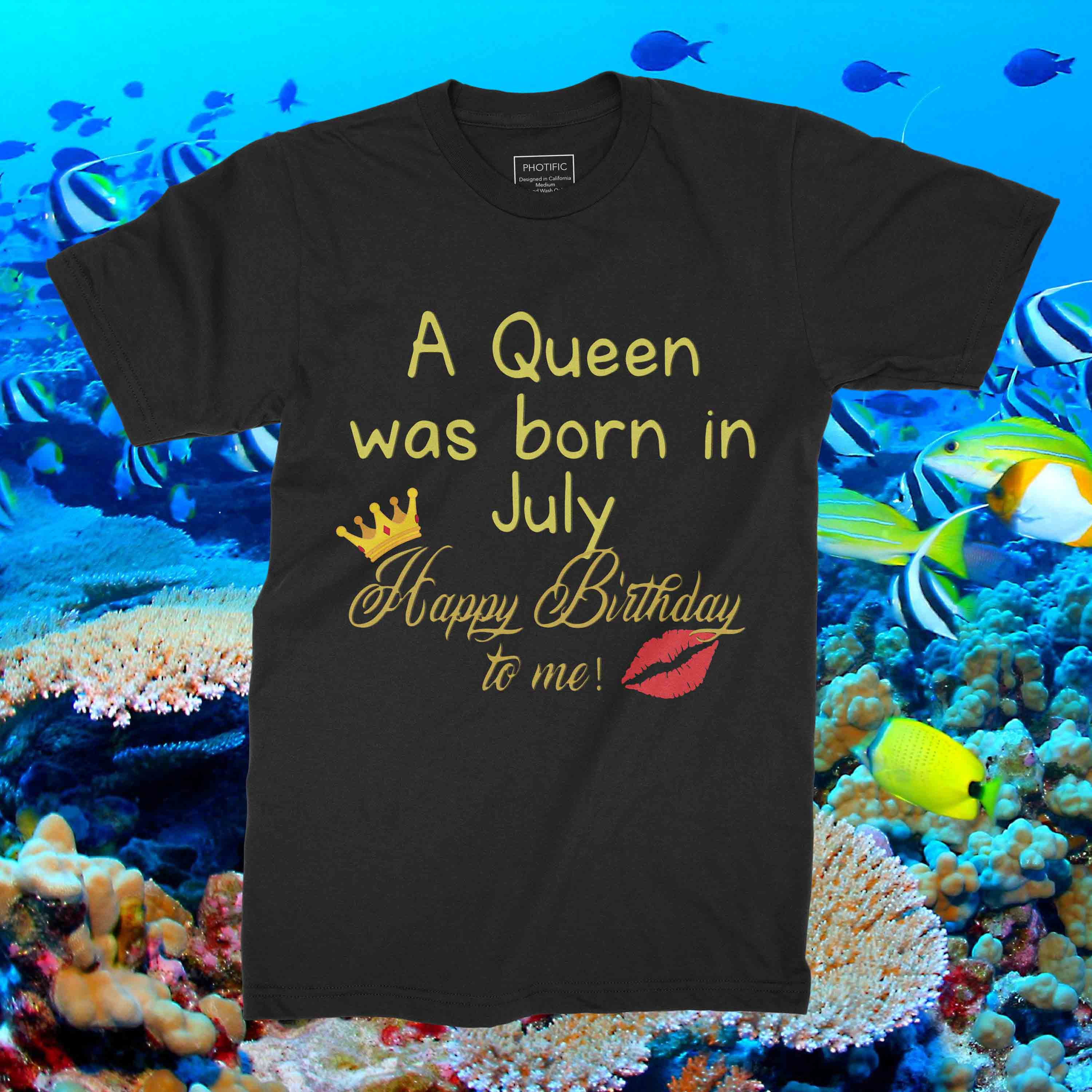 A Queen Was Born In July Happy Birthday To Me Shirt