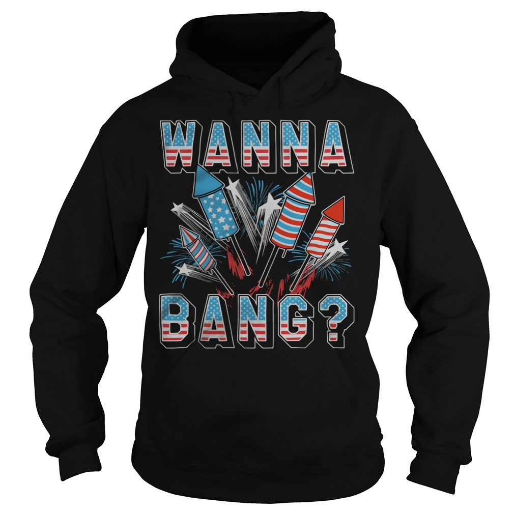 wanna bang america flag hoodie - Official Wanna Bang American flag shirt
