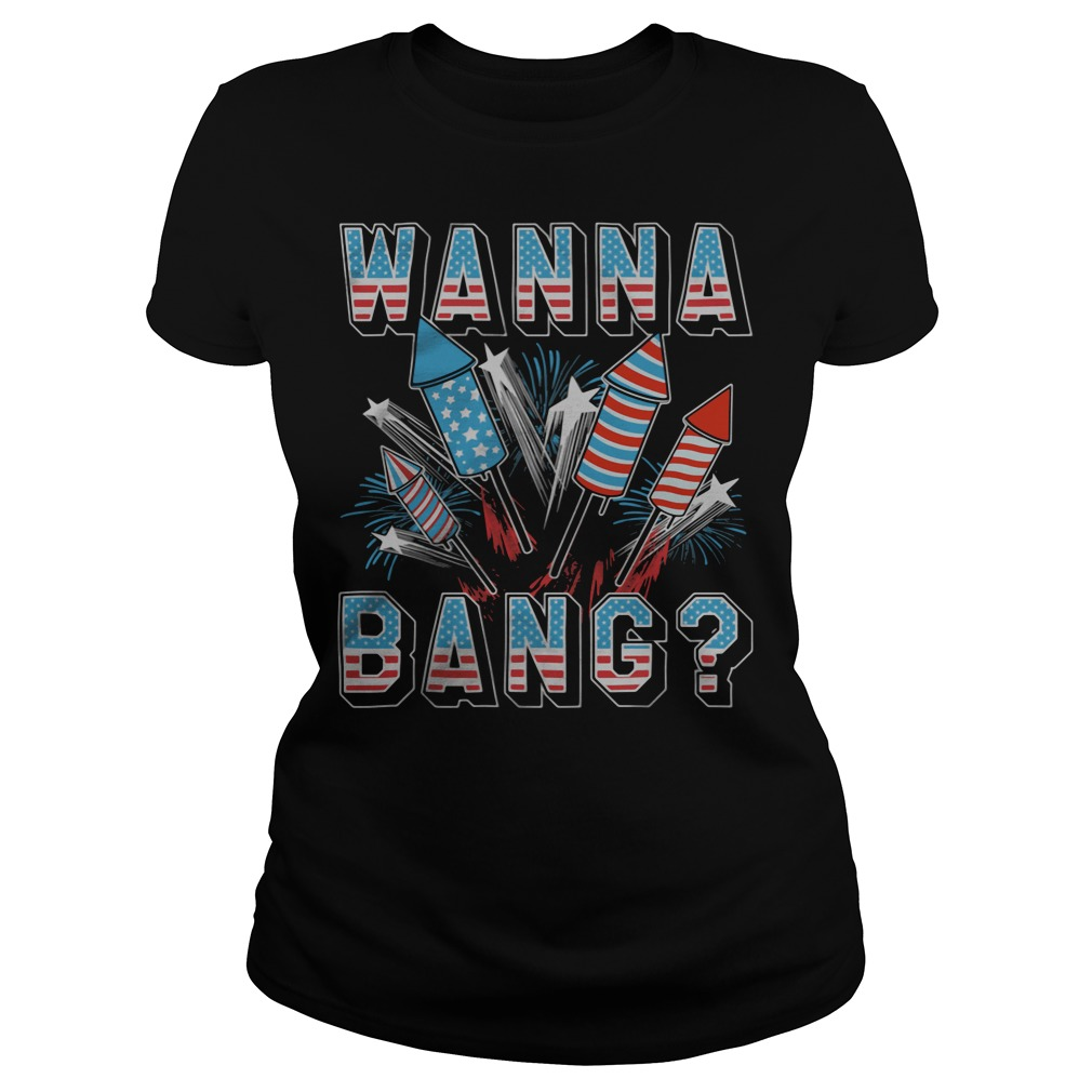 wanna bang america flag ladies tee - Official Wanna Bang American flag shirt
