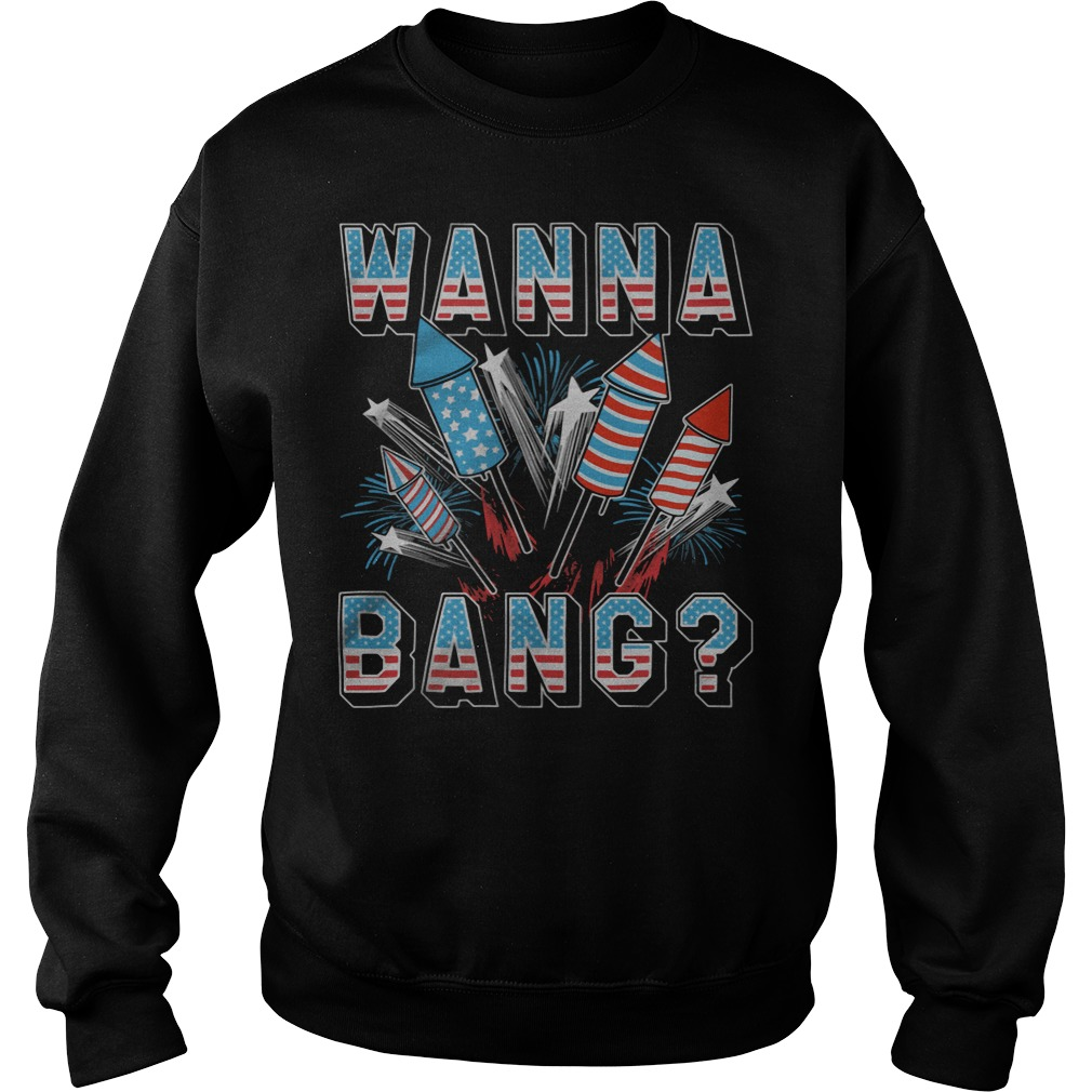 wanna bang america flag sweater - Official Wanna Bang American flag shirt