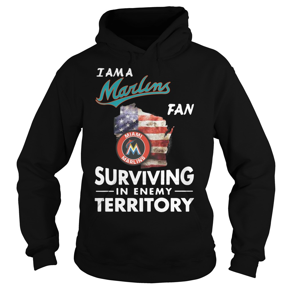 I Am A Marlins Fan Surviving In The Enemy Territory hoodie