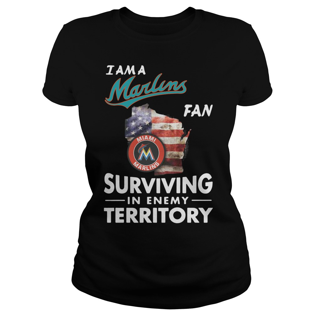 I Am A Marlins Fan Surviving In The Enemy Territory ladies tee