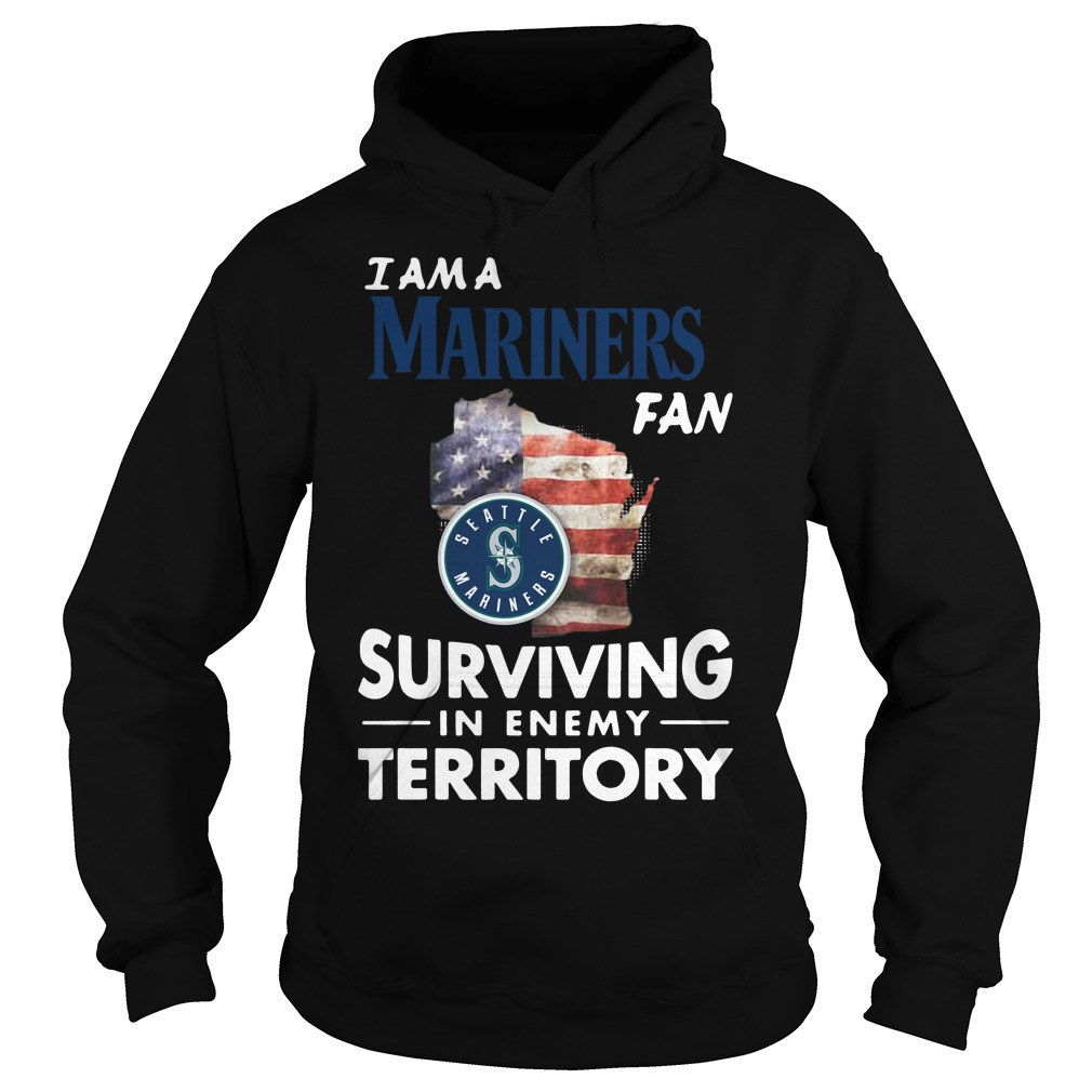 I Am A Mariners Surviving In The Enemy Territory hoodie