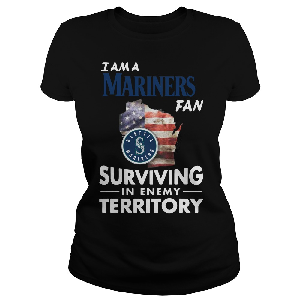 I Am A Mariners Surviving In The Enemy Territory ladies tee