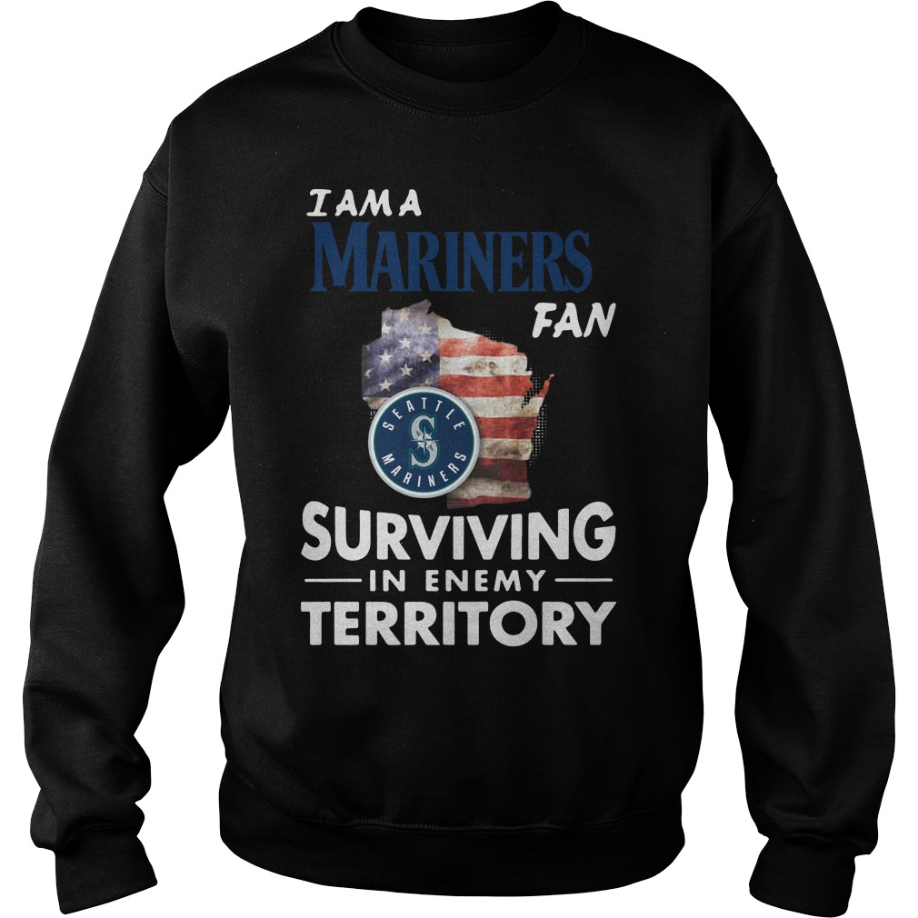 I Am A Mariners Surviving In The Enemy Territory Sweatshirt
