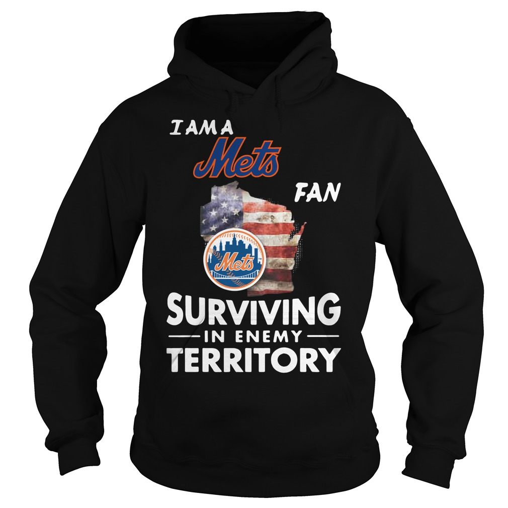 I Am A Mets Surviving In The Enemy Territory hoodie