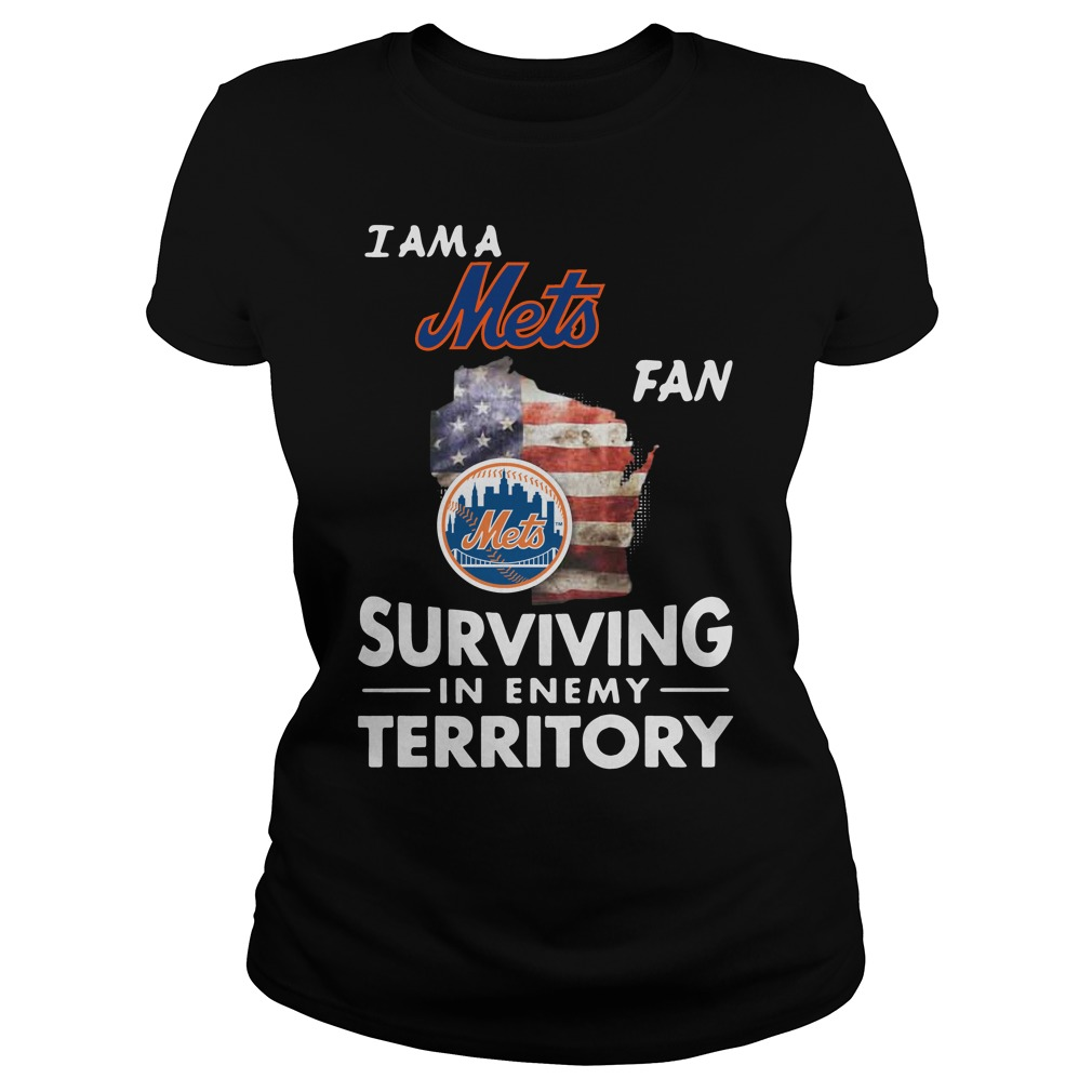 I Am A Mets Surviving In The Enemy Territory ladies tee