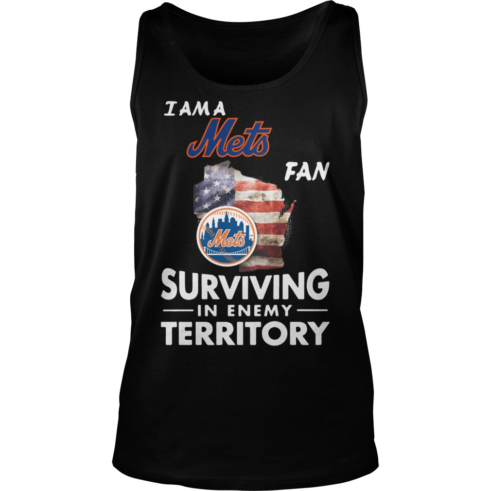 I Am A Mets Surviving In The Enemy Territory tank top
