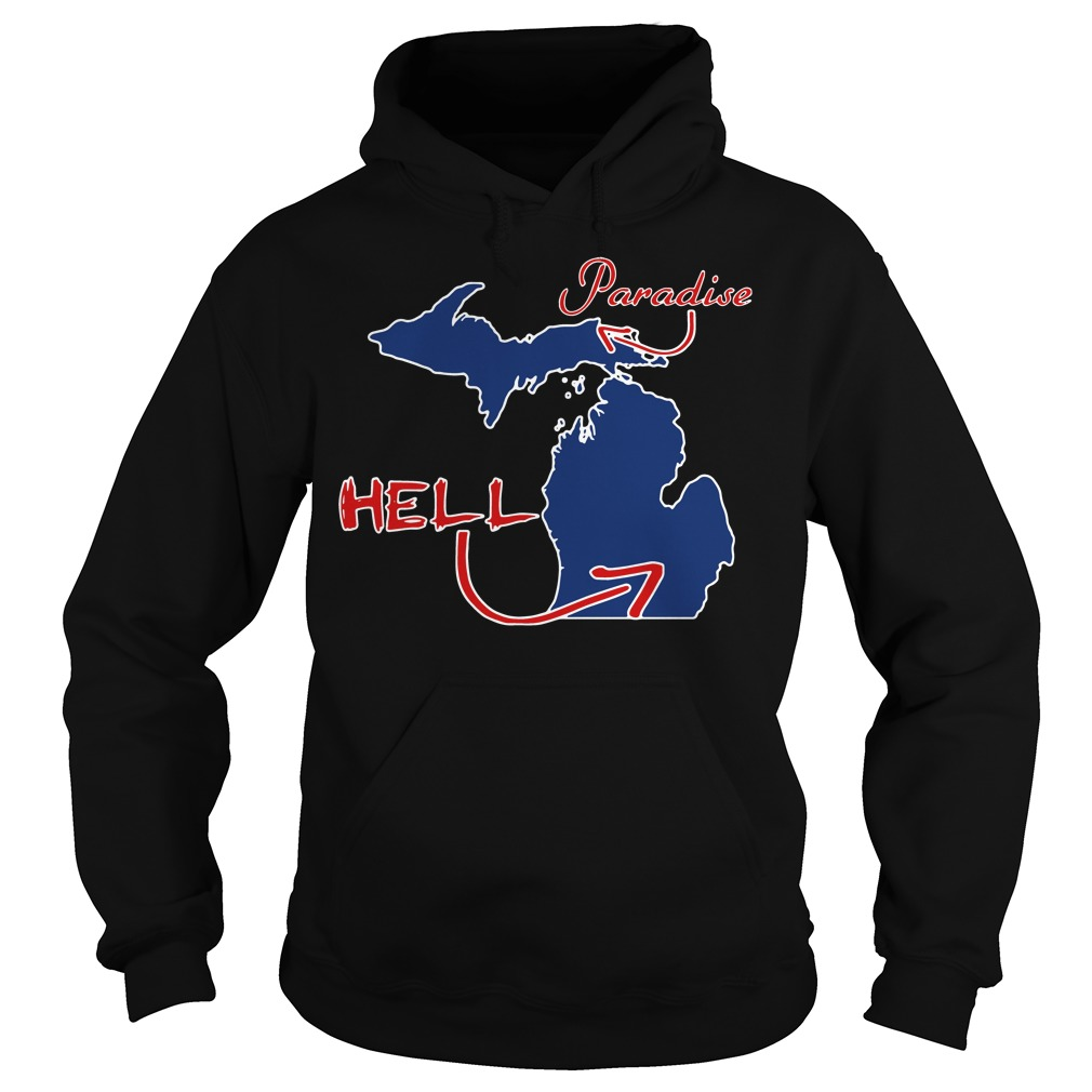 Michigan Paradise And Hell Hoodie
