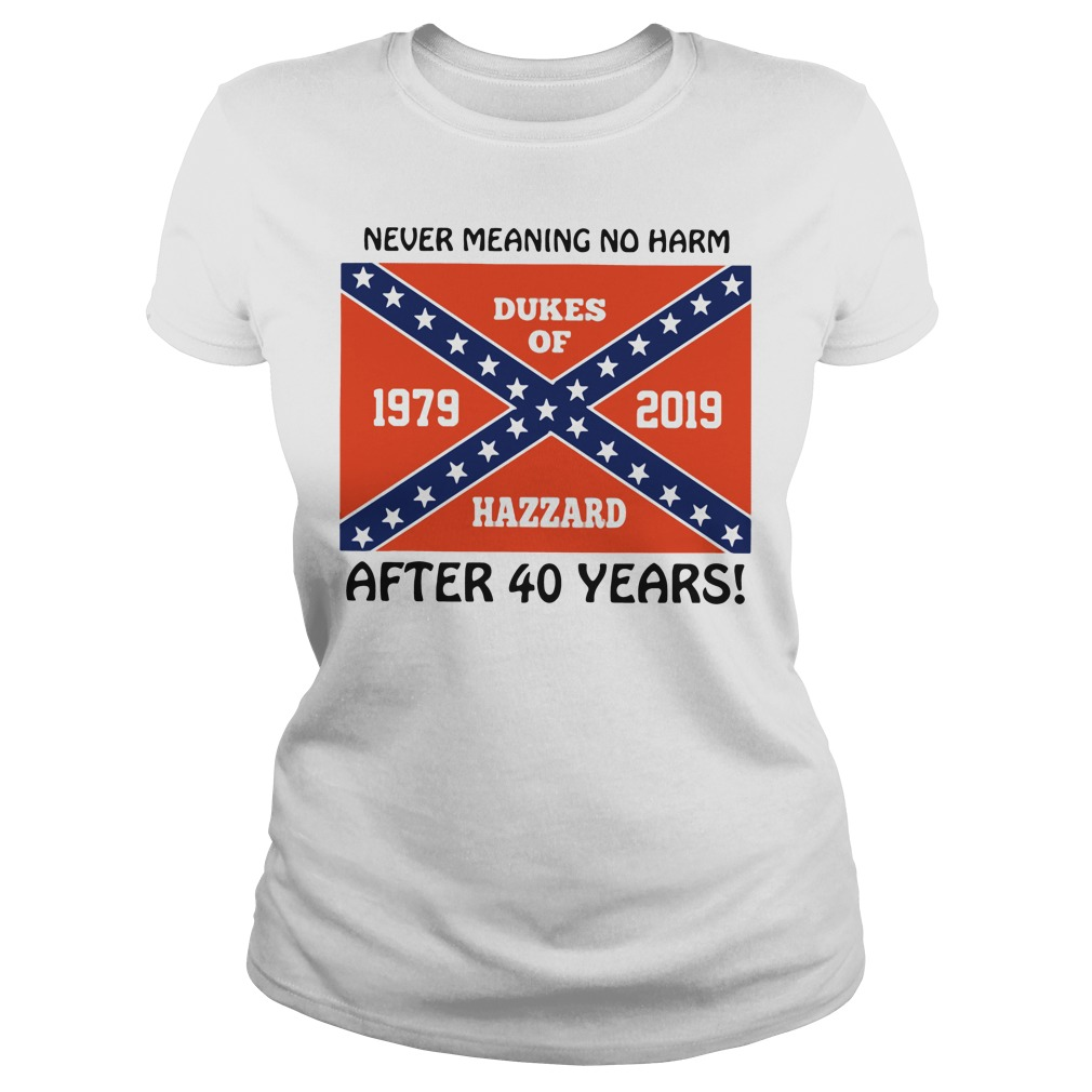 Never Meaning No Harm After 40 Years Ladies tee