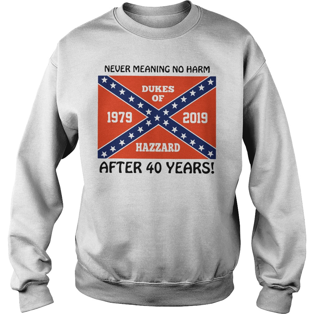 Never Meaning No Harm After 40 Years SweatShirt