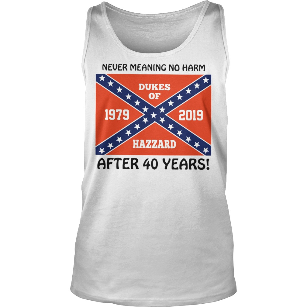 Never Meaning No Harm After 40 Years Tank top